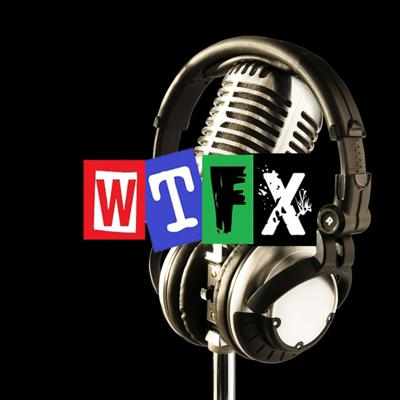 WTFX Podcast