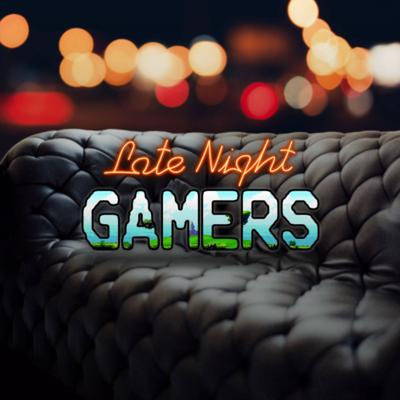 Late Night Gamers