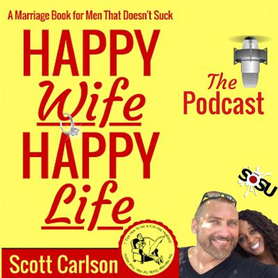 Happy Wife Happy Life A Marriage Book for Men That Doesn't Suck