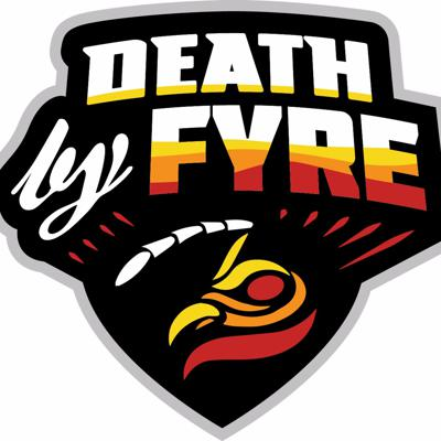 Death By FyRe Gaming Podcast