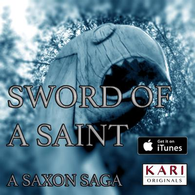 Sword of a Saint: A Saxon Saga