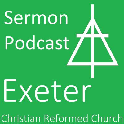 Exeter Christian Reformed Church Sermon Audio