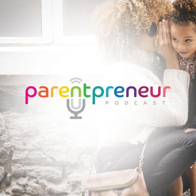 Parentpreneur Podcast