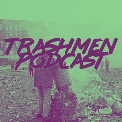 Trashmen Podcast
