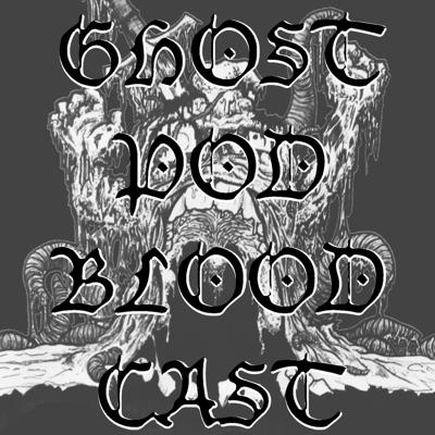 Podcast by GHOSTBLOOD PODCAST DIVISION