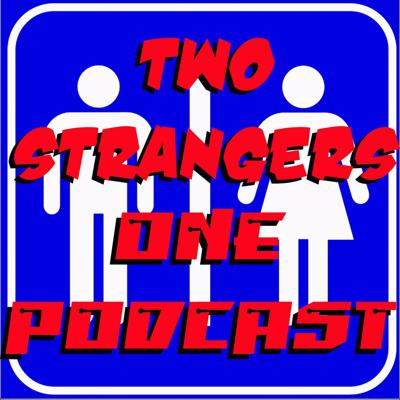 Two Strangers One Podcast