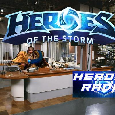 Heroes Radio - Heroes of the Storm Podcast