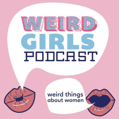 Weird Girls Podcast