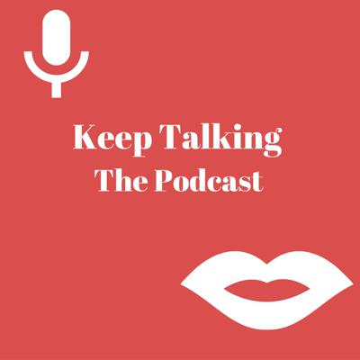 Keep Talking - The Podcast for Thinkers