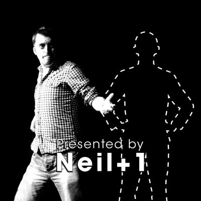 Neil+1 The Podcast
