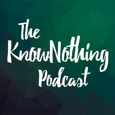 KnowNothing Podcast