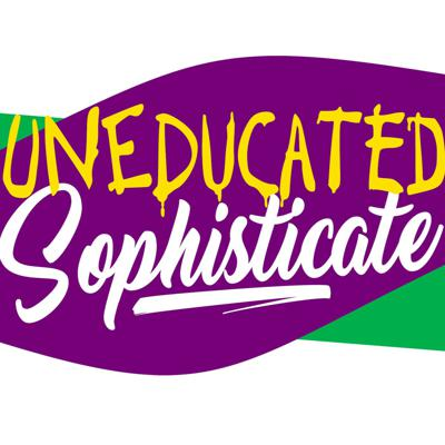 UNDEDUCATED SOPHISTICATE