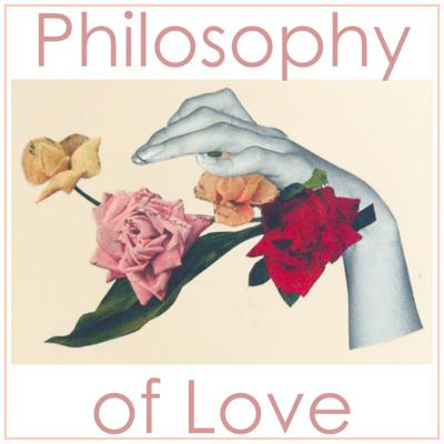 Philosophy of Love Podcast