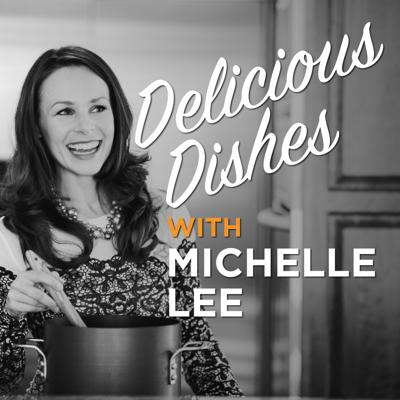Delicious Dishes with Michelle Lee