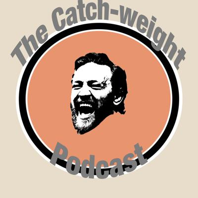Catchweight Podcast