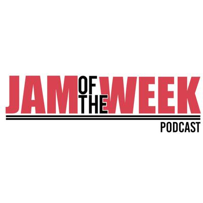 Jam of the Week Podcast