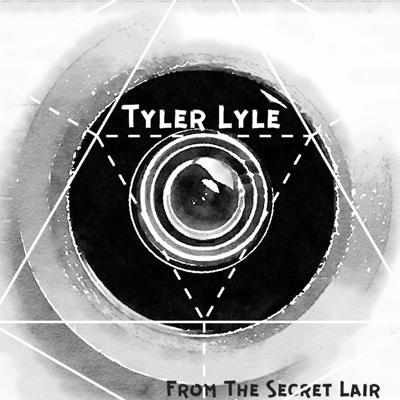 Tyler Lyle- From The Secret Lair