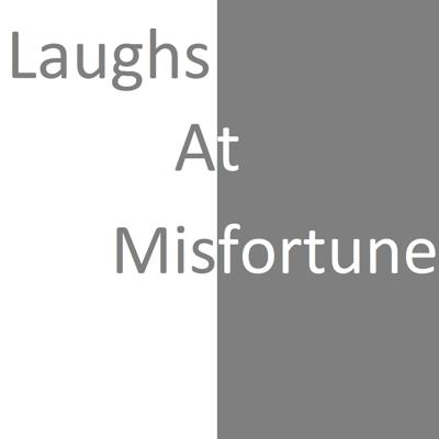Podcast by Laughs at Misfortune