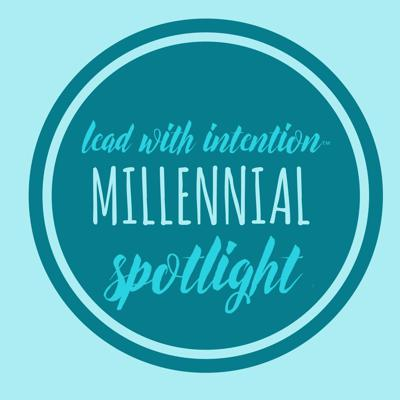 Lead With Intention® Millennial Spotlight