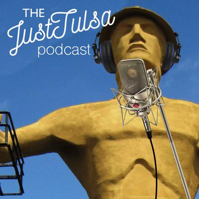 JustTulsa Podcast: Tulsa's Fun, Food, and Events Podcast