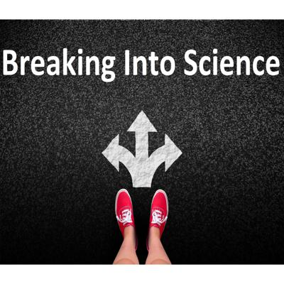 Breaking Into Science