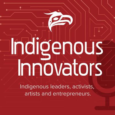 This podcast is a part of Animikii's Indigenous Innovators series in which we profile Indigenous leaders, activists, artists and entrepreneurs to better understand the challenges and opportunities Indigenous People face in Canada today.
