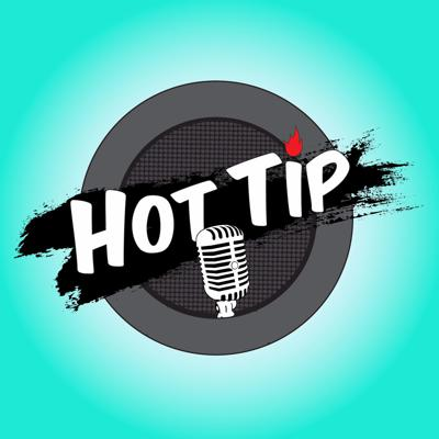 Hot Tip: The Podcast