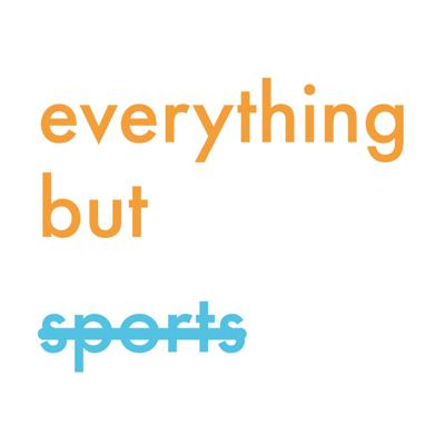 Everything But Sports