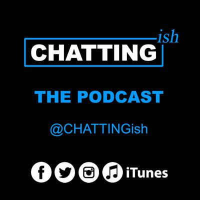 CHATTINGish Podcast