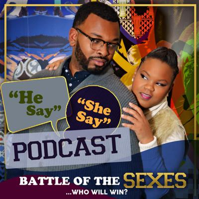 He Say She Say Podcast