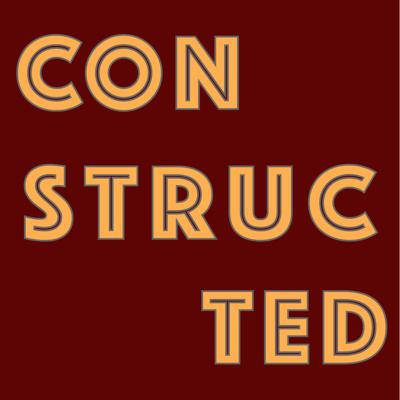 Constructed Podcast