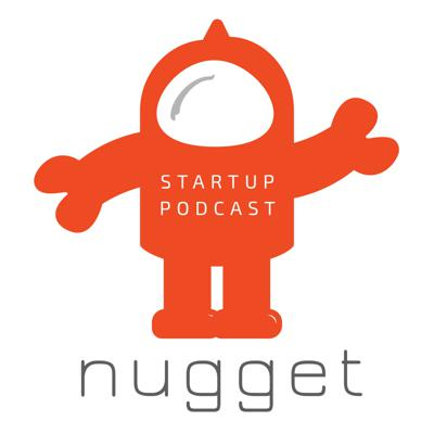 Nugget Startup Podcast