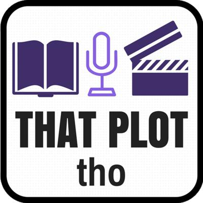 That Plot Tho podcast