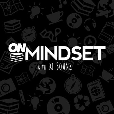 On Mindset with DJ Bounz