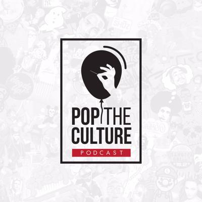 Pop the Culture Podcast