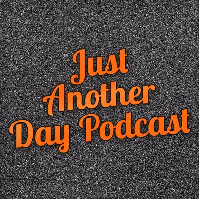 Just Another Day Podcast