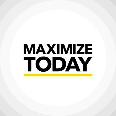 Podcast by Maximize Today