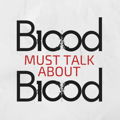 Blood Must Talk About Blood
