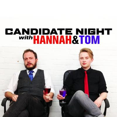 Candidate Night with Hannah and Tom
