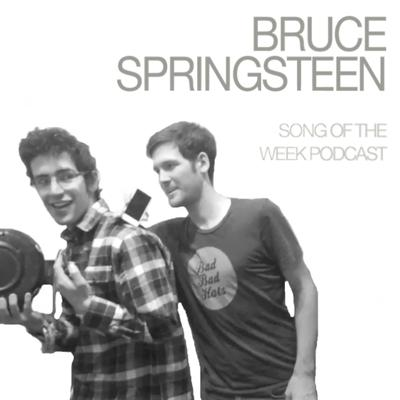 Bruce Springsteen Song of the Week Podcast