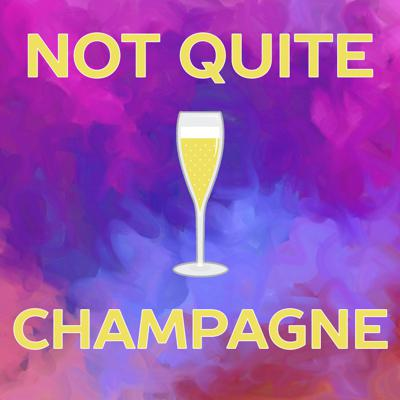 Not Quite Champagne