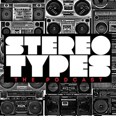 STEREO TYPES - The Podcast