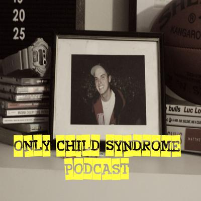 Only Child Syndrome Podcast