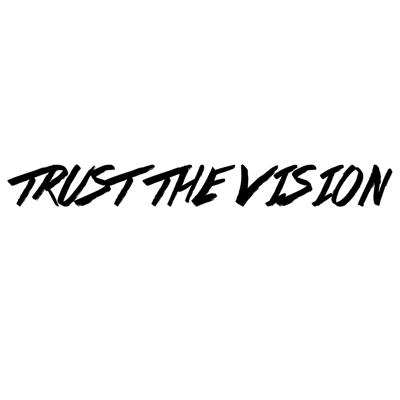 Trust The Vision
