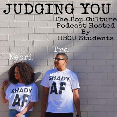 Judging You: The Pop Culture Podcast Hosted by HBCU Students. We're here to talk about all things pop culture and HBCU news and life. Hosted by Tre (@tretelingram) and Nepri (@nepri_jamesss). And oh yeah, we're judging you.