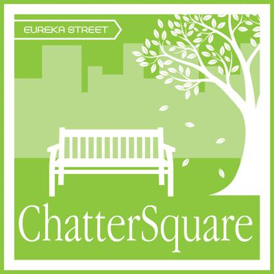 Quiet conversations about noisy topics. ChatterSquare is a Eureka Street podcast.