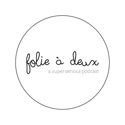 Folie à Deux-Podcast