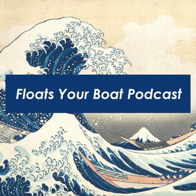 Floats Your Boat Podcast