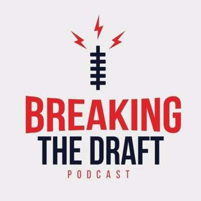 Breaking the Draft Podcast