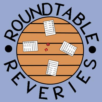 Roundtable Reveries